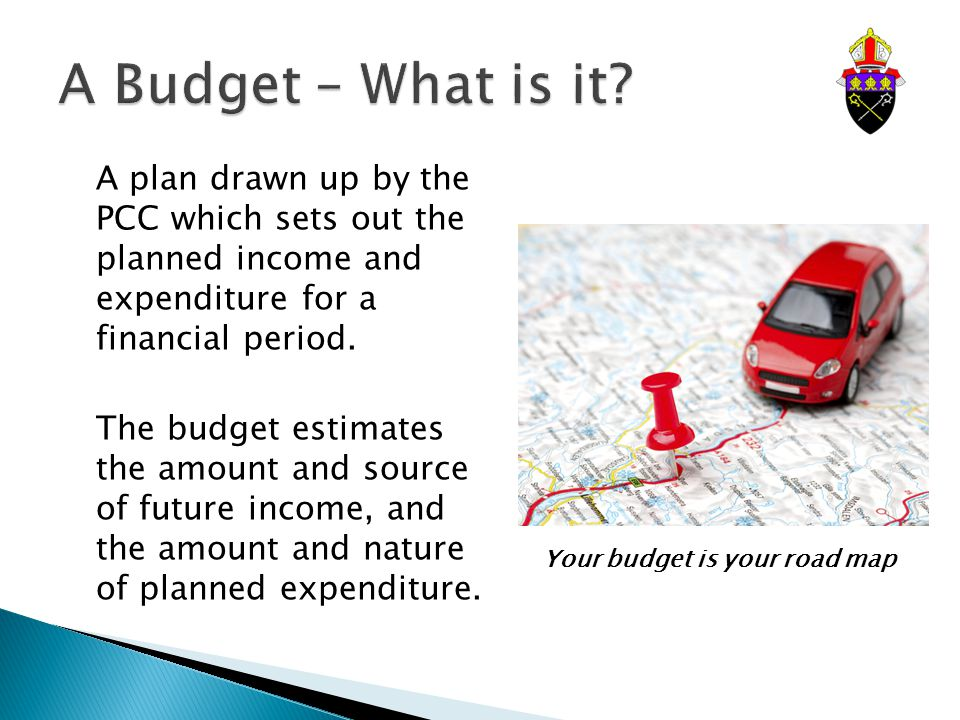 A plan drawn up by the PCC which sets out the planned income and expenditure for a financial period.