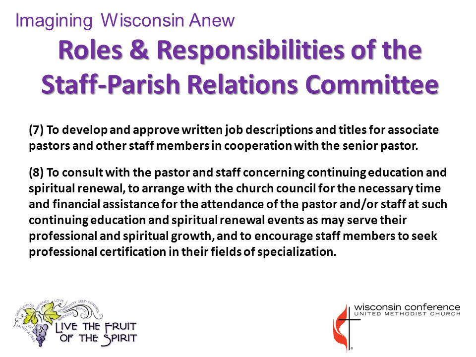 Roles & Responsibilities of the Staff-Parish Relations Committee (7) To develop and approve written job descriptions and titles for associate pastors and other staff members in cooperation with the senior pastor.