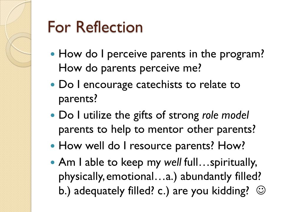 For Reflection How do I perceive parents in the program.