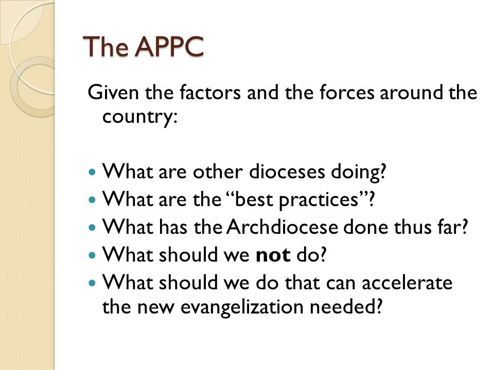 """The APPC Given the factors and the forces around the country: What are other dioceses doing? What are the """"best practices""""? What has the Archdiocese d"""