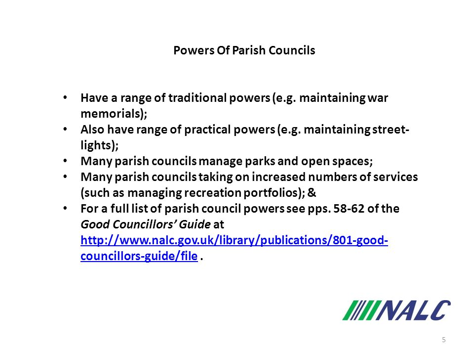 5 Powers Of Parish Councils Have a range of traditional powers (e.g.