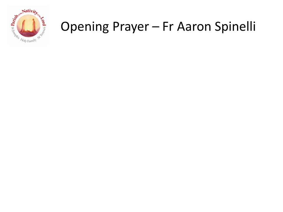 Opening Prayer – Fr Aaron Spinelli