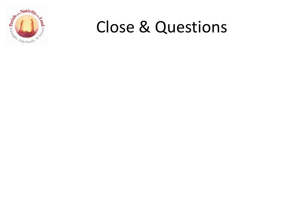 Close & Questions