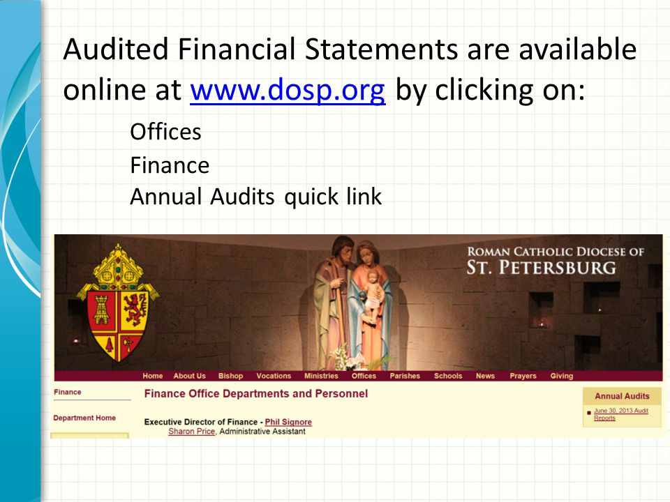 Audited Financial Statements are available online at www.dosp.org by clicking on: Offices Finance Annual Audits quick linkwww.dosp.org