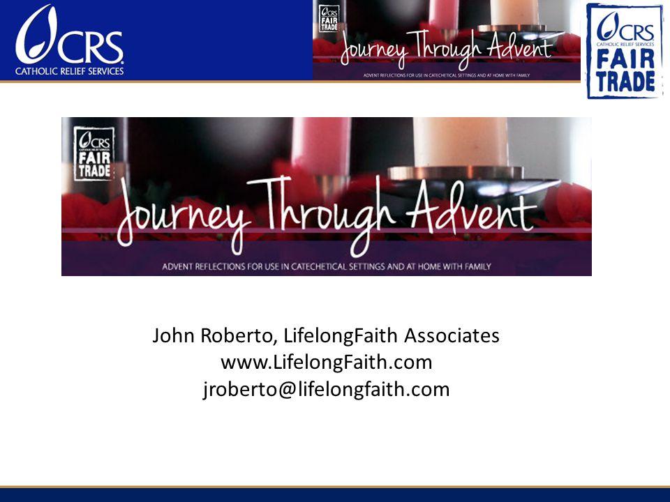 John Roberto, LifelongFaith Associates www.LifelongFaith.com jroberto@lifelongfaith.com