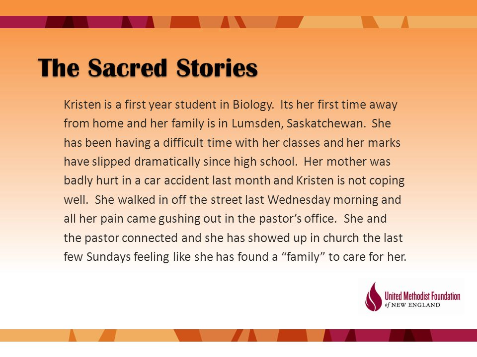 The Sacred Stories Kristen is a first year student in Biology.