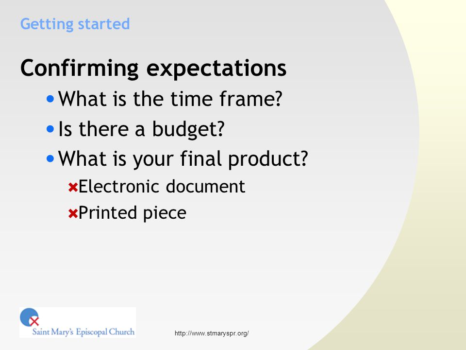 http://www.stmaryspr.org/ Getting started Confirming expectations What is the time frame.