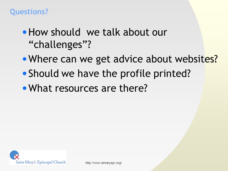 http://www.stmaryspr.org/ Questions. How should we talk about our challenges .