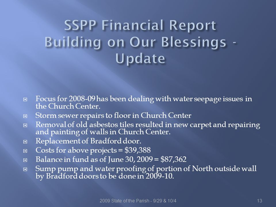  Focus for 2008-09 has been dealing with water seepage issues in the Church Center.
