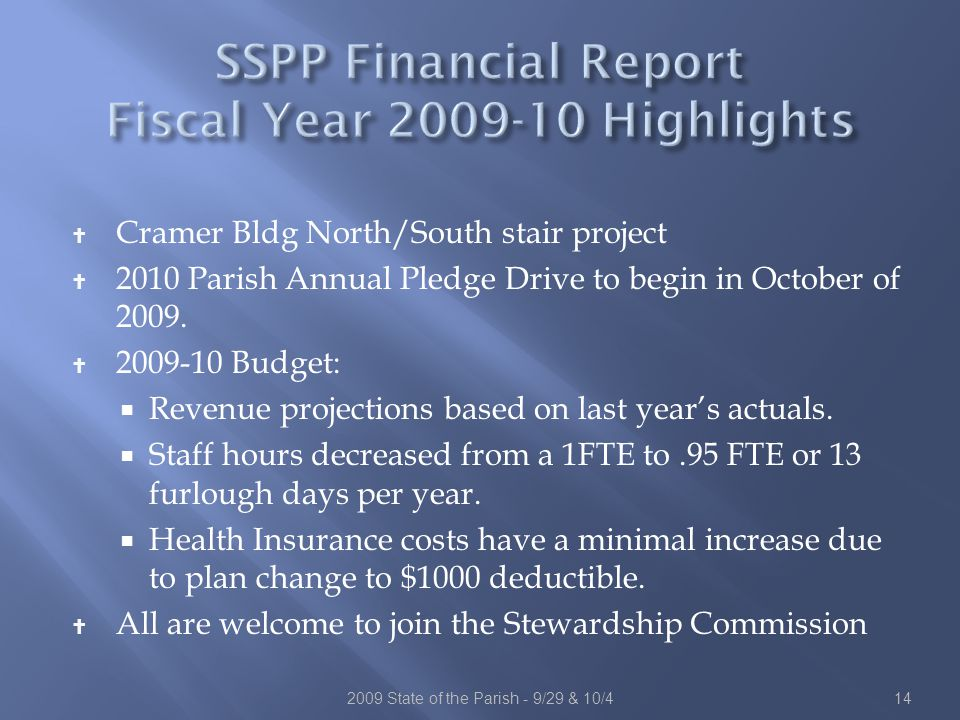  Cramer Bldg North/South stair project  2010 Parish Annual Pledge Drive to begin in October of 2009.