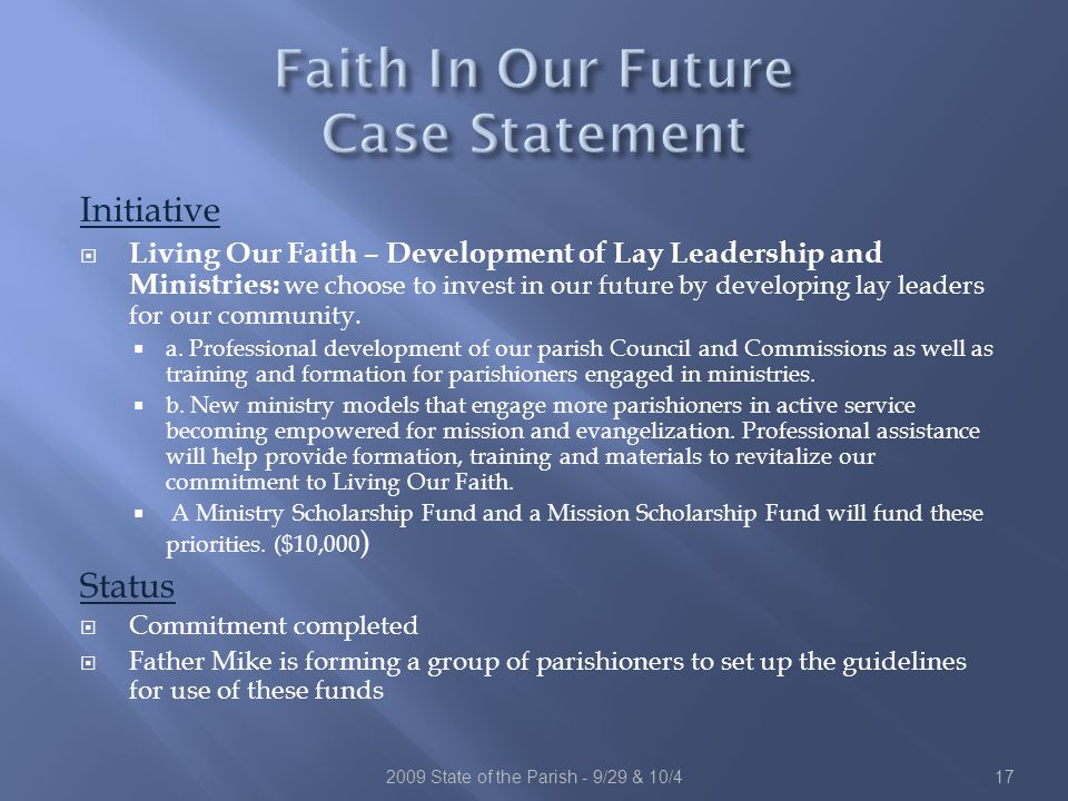 Initiative  Living Our Faith – Development of Lay Leadership and Ministries: we choose to invest in our future by developing lay leaders for our community.
