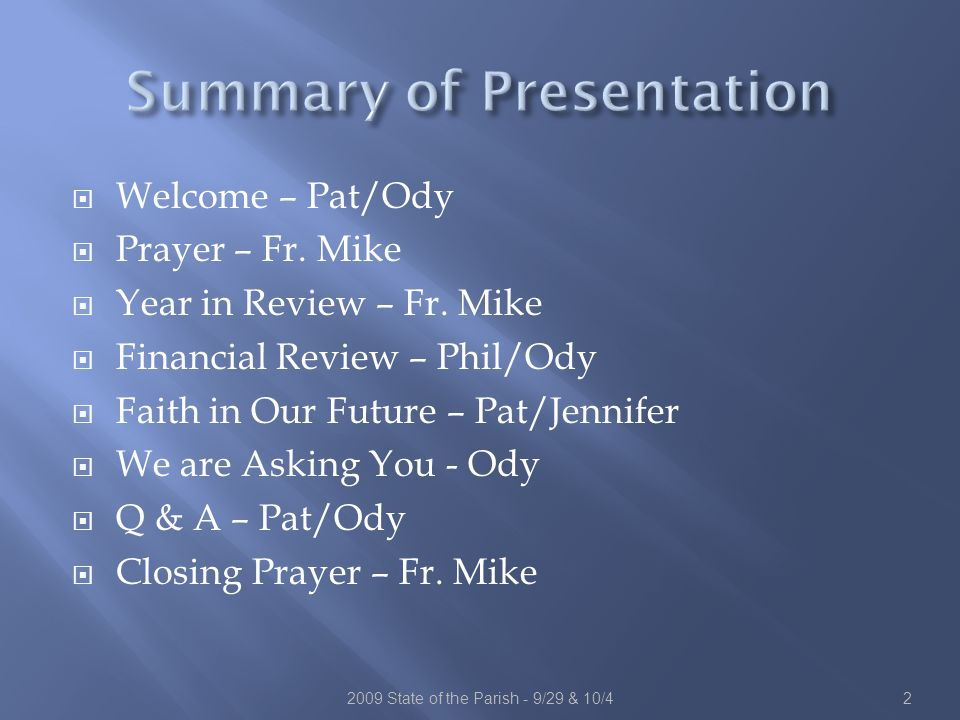  Welcome – Pat/Ody  Prayer – Fr. Mike  Year in Review – Fr.