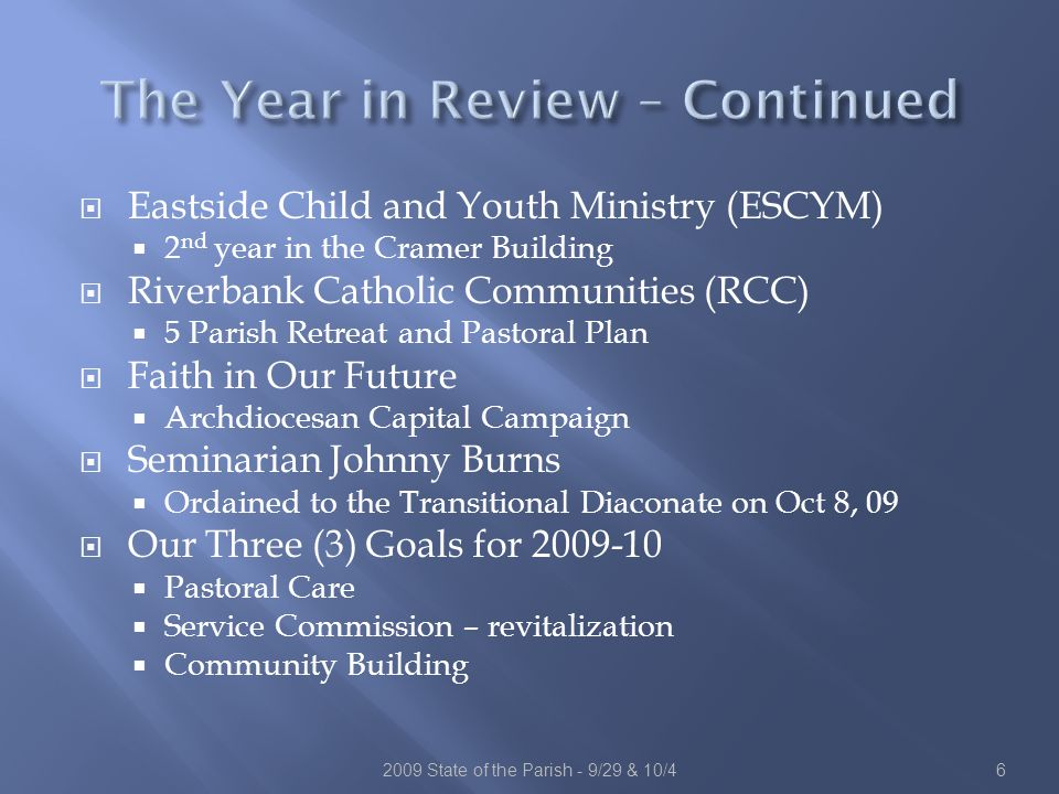  Review of Fiscal Years 2008-09 and 2007-08  Summary of Stewardship Giving  Commitment to Social Justice  Building on Our Blessings Update  Fiscal Year 2009-10 Highlights 72009 State of the Parish - 9/29 & 10/4