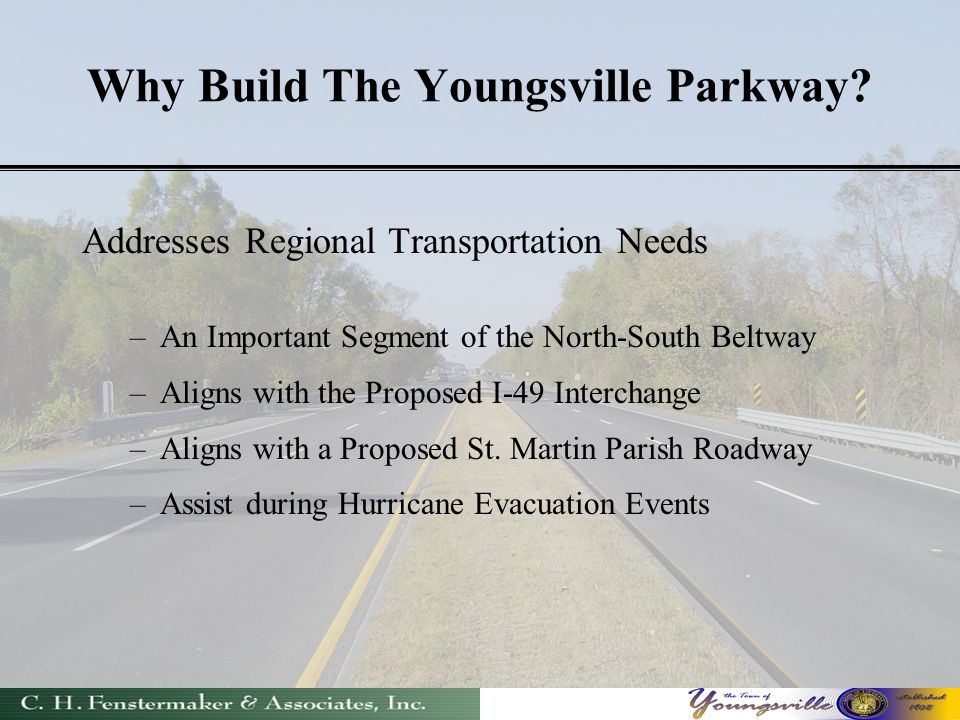 Why Build The Youngsville Parkway.