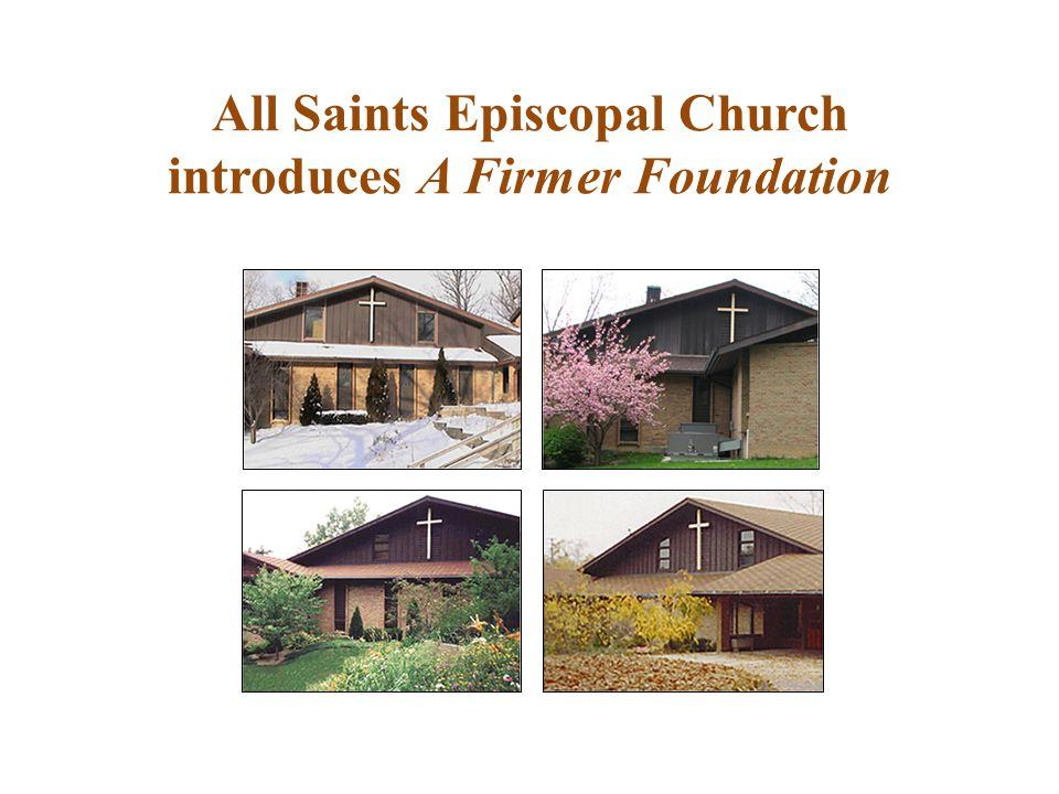 All Saints Episcopal Church introduces A Firmer Foundation