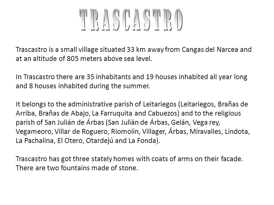 Trascastro is a small village situated 33 km away from Cangas del Narcea and at an altitude of 805 meters above sea level.