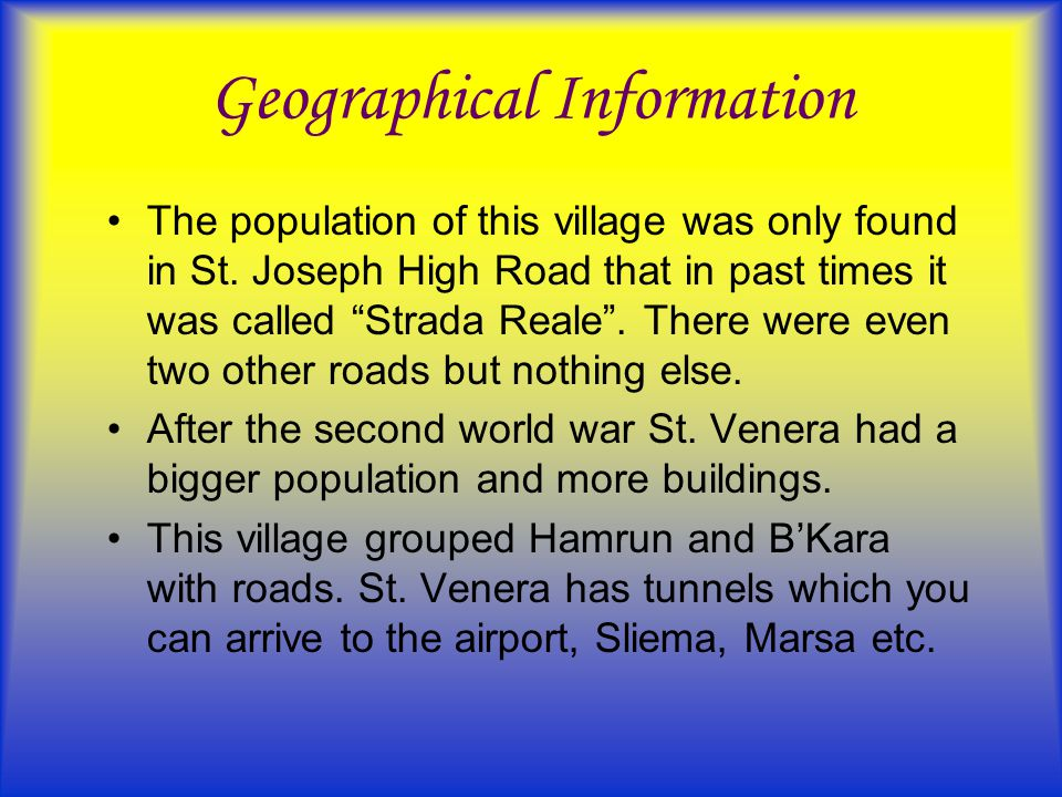 Geographical Information The population of this village was only found in St.