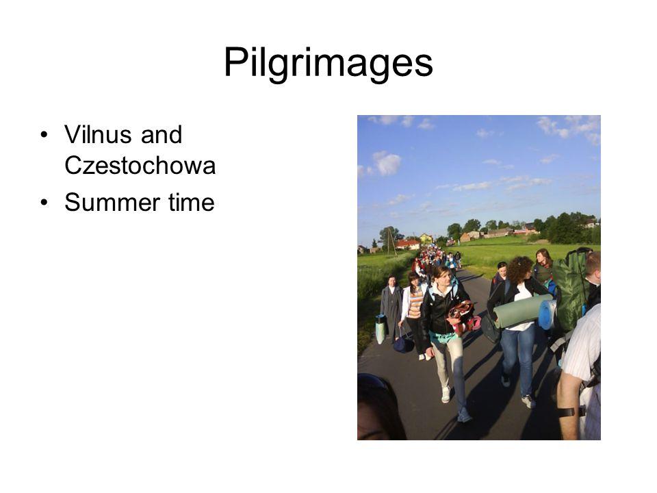 Pilgrimages Vilnus and Czestochowa Summer time