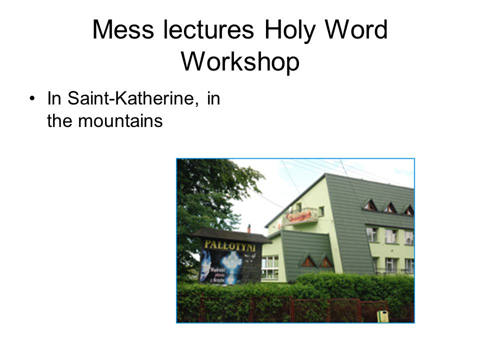 Mess lectures Holy Word Workshop In Saint-Katherine, in the mountains