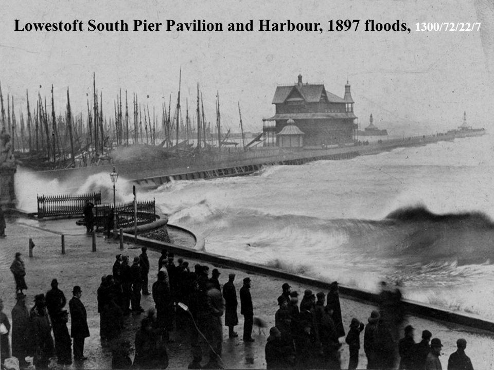 Lowestoft South Pier Pavilion and Harbour, 1897 floods, 1300/72/22/7