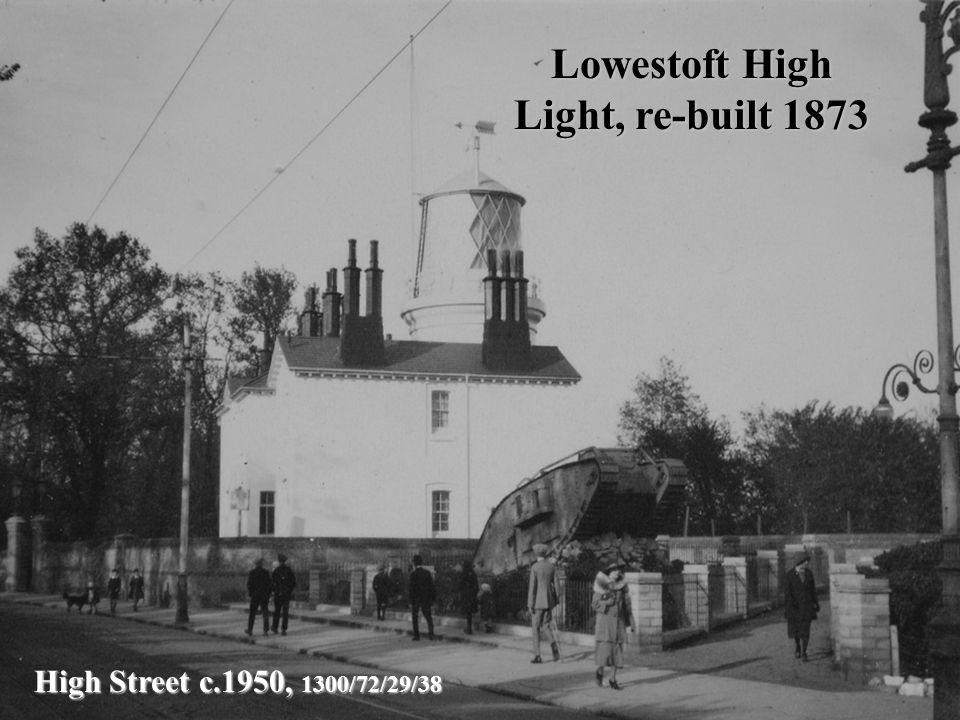 High Street c.1950, 1300/72/29/38 Lowestoft High Light, re-built 1873