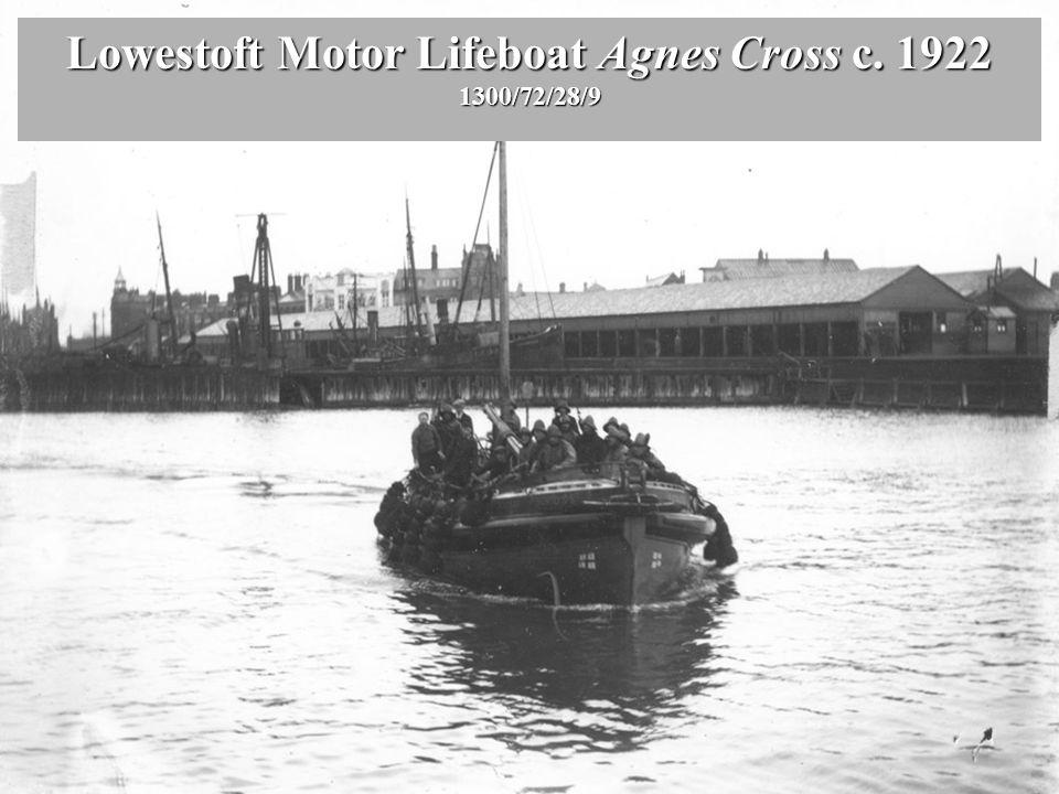 Lowestoft Motor Lifeboat Agnes Cross c. 1922 1300/72/28/9