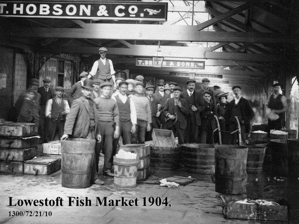 Lowestoft Fish Market 1904, 1300/72/21/10