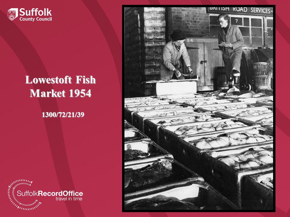 Lowestoft Fish Market 1954 1300/72/21/39