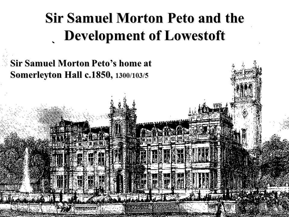 Sir Samuel Morton Peto's home at Somerleyton Hall c.1850, 1300/103/5 Sir Samuel Morton Peto and the Development of Lowestoft