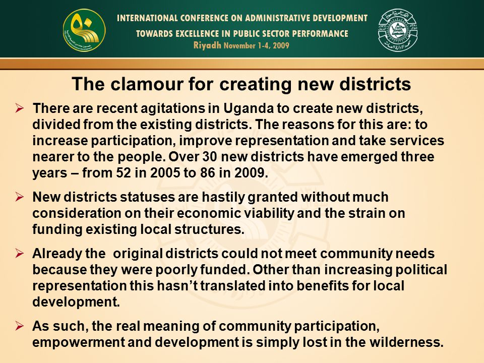  There are recent agitations in Uganda to create new districts, divided from the existing districts.