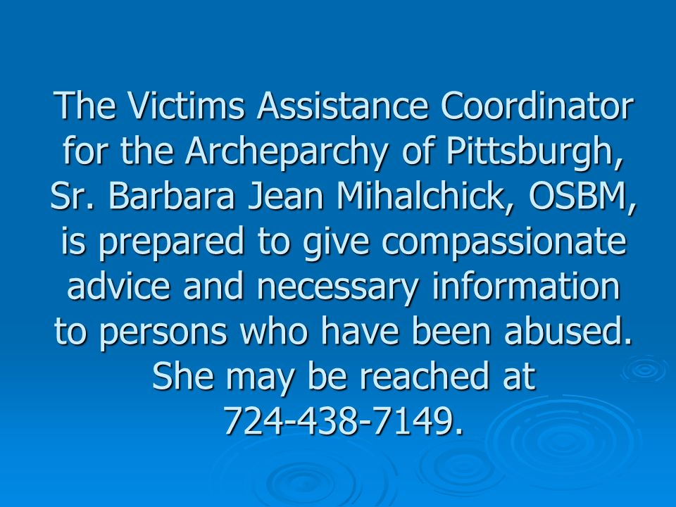 The Victims Assistance Coordinator for the Archeparchy of Pittsburgh, Sr.