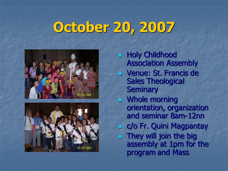 October 20, 2007 Holy Childhood Association Assembly Holy Childhood Association Assembly Venue: St. Francis de Sales Theological Seminary Venue: St. F