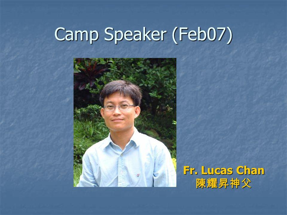 Camp Speaker (Feb07) Fr. Lucas Chan 陳耀昇神父