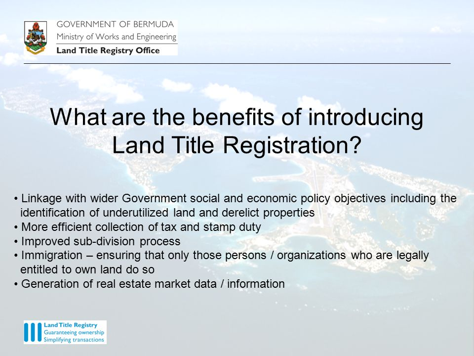 What are the benefits of introducing Land Title Registration.
