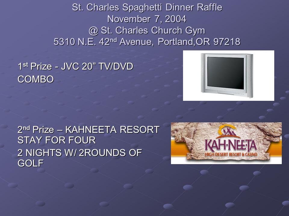 St. Charles Spaghetti Dinner Raffle November 7, 2004 @ St.
