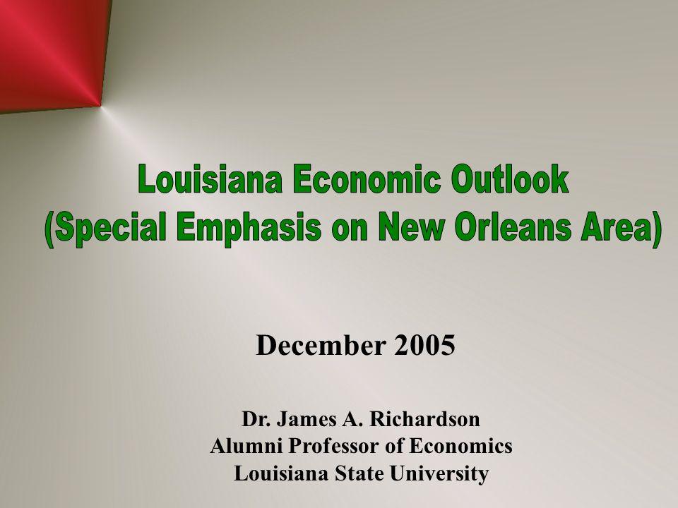 December 2005 Dr. James A. Richardson Alumni Professor of Economics Louisiana State University