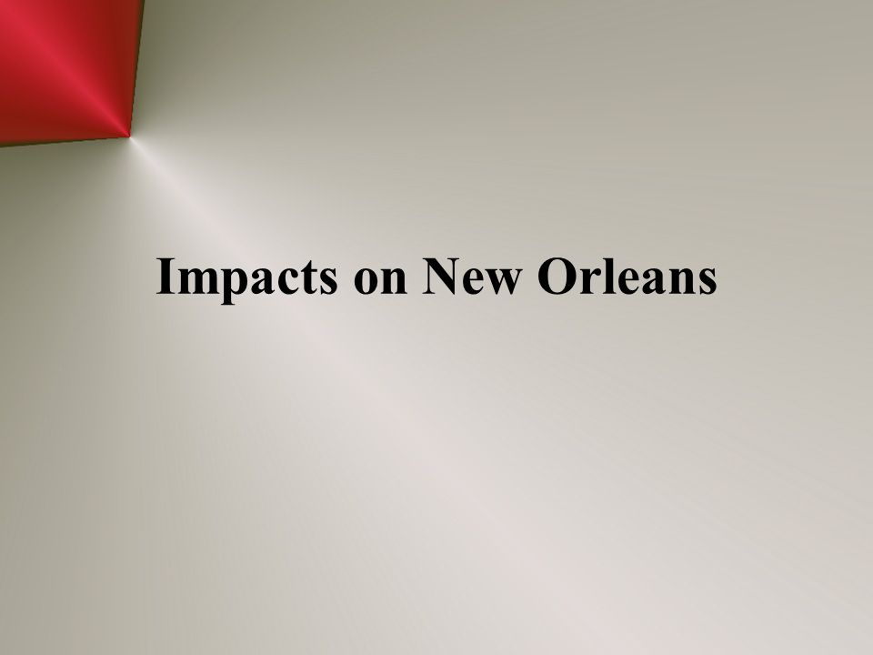 Impacts on New Orleans