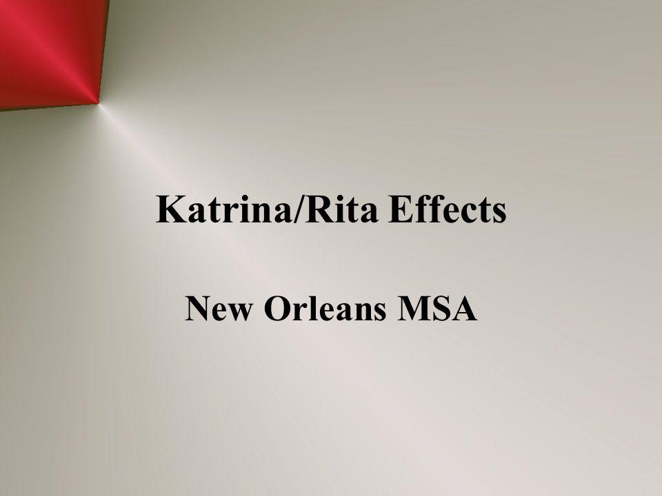 Katrina/Rita Effects New Orleans MSA