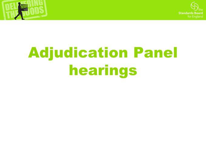 Adjudication Panel hearings