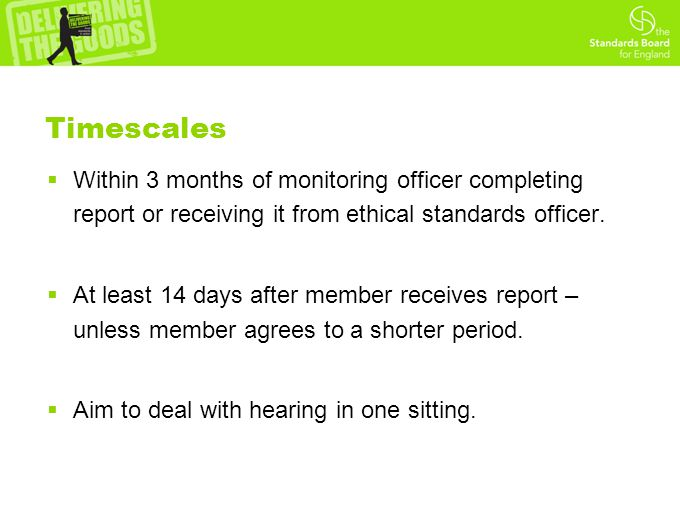 Timescales  Within 3 months of monitoring officer completing report or receiving it from ethical standards officer.