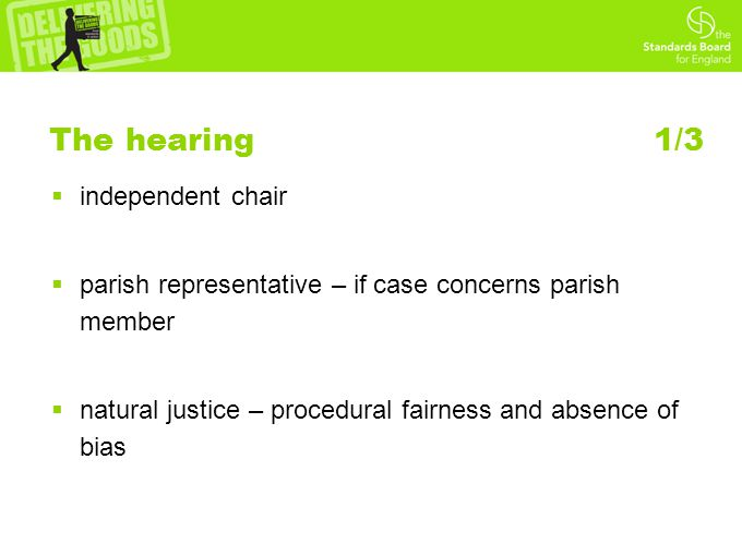 The hearing 1/3  independent chair  parish representative – if case concerns parish member  natural justice – procedural fairness and absence of bias