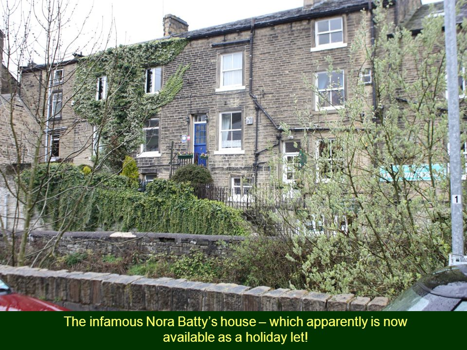 The infamous Nora Batty's house – which apparently is now available as a holiday let!