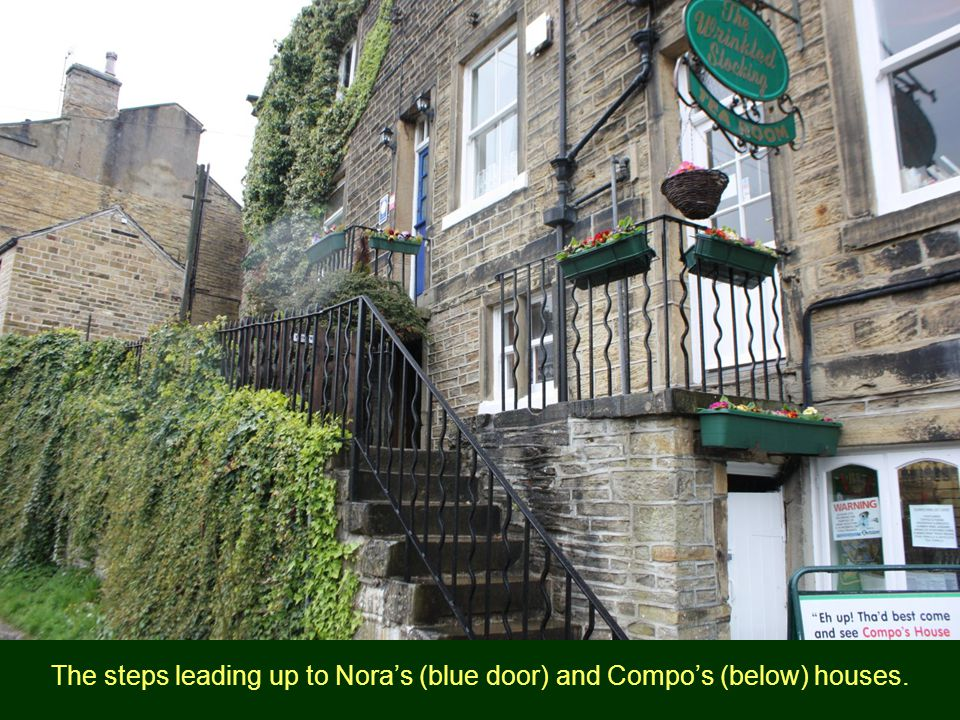 The steps leading up to Nora's (blue door) and Compo's (below) houses.