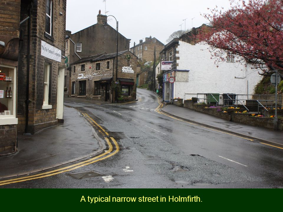 A typical narrow street in Holmfirth.