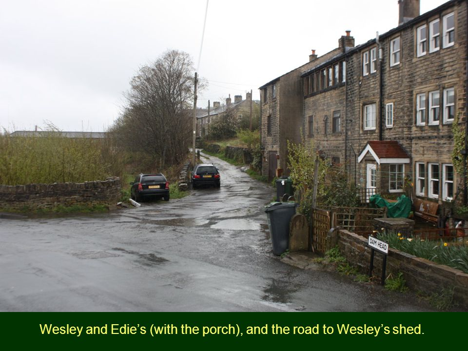 Wesley and Edie's (with the porch), and the road to Wesley's shed.