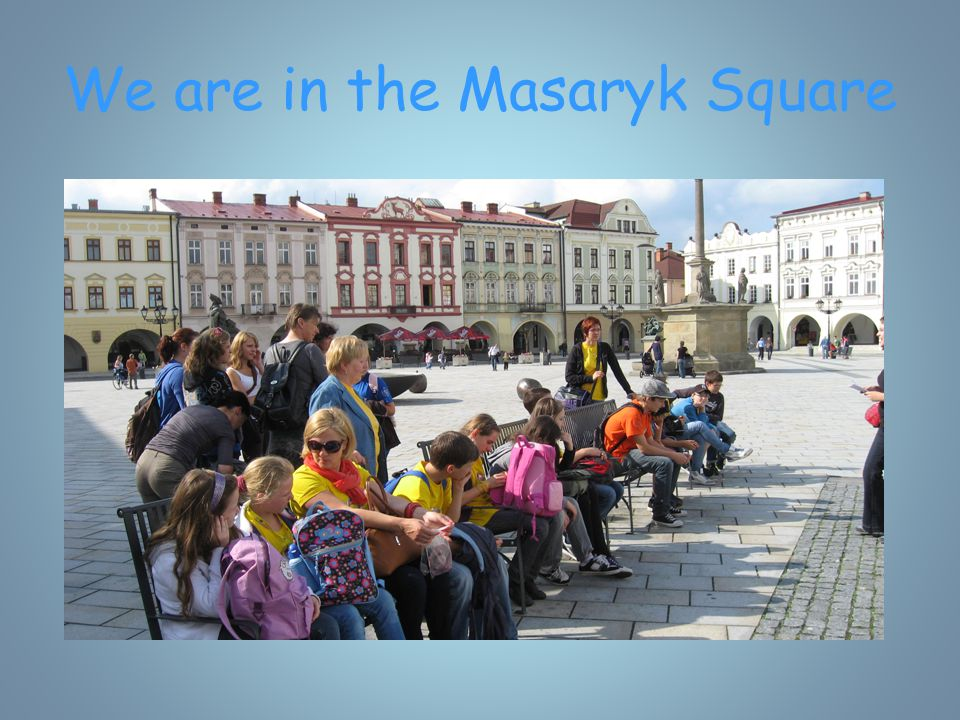 We are in the Masaryk Square