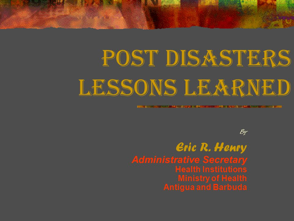 Post Disasters Lessons Learned By Eric R.
