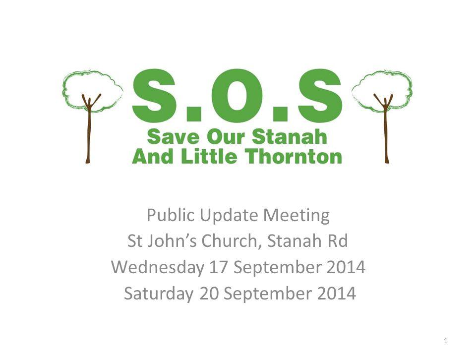 Public Update Meeting St John's Church, Stanah Rd Wednesday 17 September 2014 Saturday 20 September 2014 1