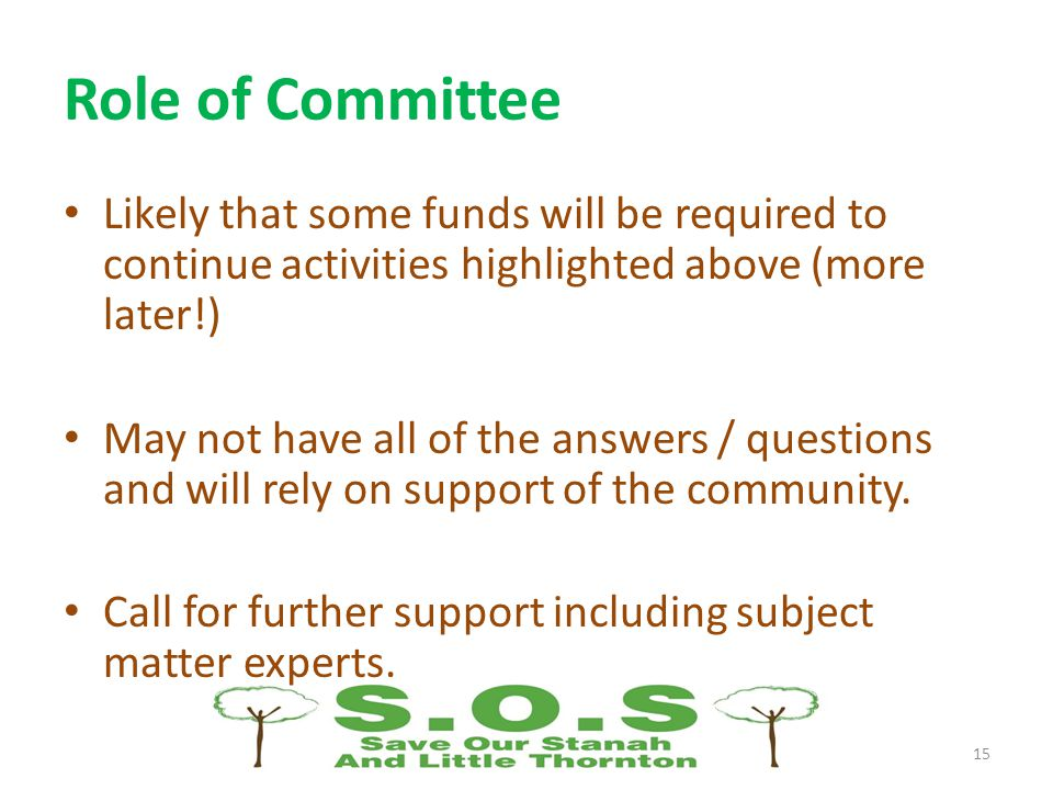 Role of Committee Likely that some funds will be required to continue activities highlighted above (more later!) May not have all of the answers / questions and will rely on support of the community.