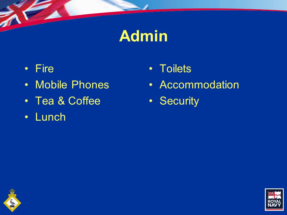 Admin Fire Mobile Phones Tea & Coffee Lunch Toilets Accommodation Security